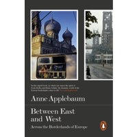 Between East and West : Across the Borderlands of Europe