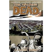 The Walking Dead Volume 16 A Larger World