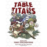 Table Titans Volume 1: First Encounters