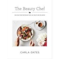 The Beauty Chef : Delicious Food for Radiant Skin, Gut Health and Wellbeing Hardcover