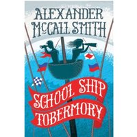 School Ship Tobermory : A School Ship Tobermory Adventure (Book 1)