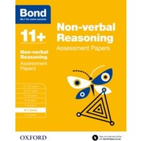 Bond 11+: Non-verbal Reasoning: Assessment Papers : 6-7 years