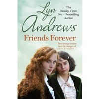 Friends Forever : A heart-warming saga of the power of friendship