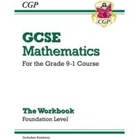 GCSE Maths Workbook: Foundation - for the Grade 9-1 Course (includes Answers)