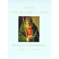 Into the Silent Land : The Practice of Contemplation
