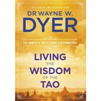 Living the Wisdom of the Tao : The Complete Tao Te Ching and Affirmations