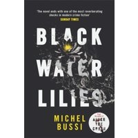 Black Water Lilies : A stunning, twisty murder mystery