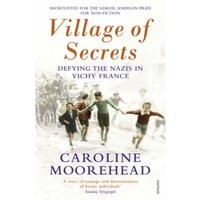 Village of Secrets : Defying the Nazis in Vichy France