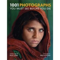 1001 Photographs : You Must See Before You Die