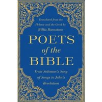 Poets of the Bible : From Solomon's Song of Songs to John's Revelation