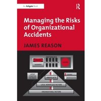 Managing the Risks of Organizational Accidents by James Reason (Paperback, 1997)
