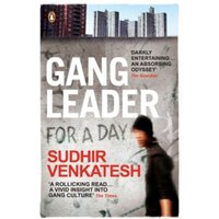 Gang Leader for a Day by Sudhir Venkatesh (Paperback, 2009)