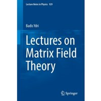 Lectures on Matrix Field Theory : 929