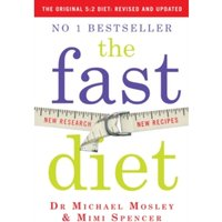 The Fast Diet (The Original 5:2 Diet: Revised and Updated) : New Research, New Recipes