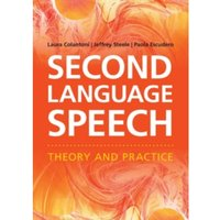 Second Language Speech : Theory and Practice
