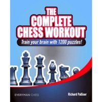 The Complete Chess Workout : Train Your Brain with 1200 Puzzles!