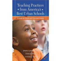 Teaching Practices from America's Best Urban Schools : A Guide for School and Classroom Leaders