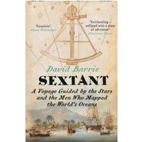 Sextant : A Voyage Guided by the Stars and the Men Who Mapped the World's Oceans