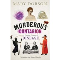Murderous Contagion : A Human History of Disease
