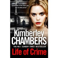 Life of Crime : The Gripping No 1 Sunday Times Bestseller