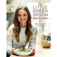 The Little Green Spoon : Deliciously healthy home-cooking to share and enjoy