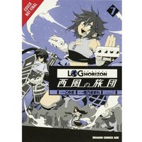 Log Horizon The West Wind Brigade: Volume 7