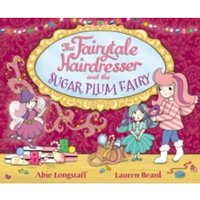 The Fairytale Hairdresser and the Sugar Plum Fairy by Abie Longstaff, Lauren Beard (Paperback, 2015)