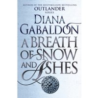A Breath Of Snow And Ashes : (Outlander 6)
