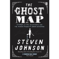 The Ghost Map : A Street, an Epidemic and the Hidden Power of Urban Networks.