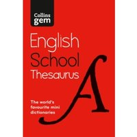 Collins Gem School Thesaurus : Trusted Support for Learning, in a Mini-Format