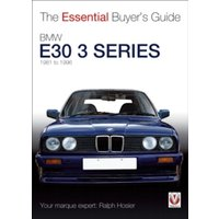 BMW E30 3 Series 1981 to 1994 : The Essential Buyer's Guide