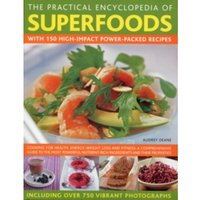 Practical Encyclopedia of Superfoods