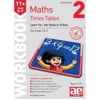 11+ Times Tables Workbook 2 : 15 Day Learning Programme for 13x - 20x Tables