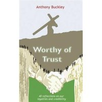 Worthy of Trust : 40 Reflections on Our Loyalties and Credibility