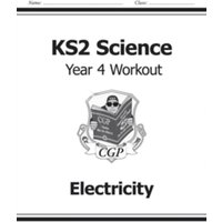 KS2 Science Year Four Workout: Electricity by CGP Books (Paperback, 2014)