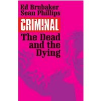 Criminal Volume 3 The Dead and the Dying Paperback