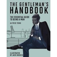 The Gentleman's Handbook : The Essential Guide to Being a Man