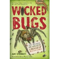 Wicked Bugs (Young Readers Edition) : The Meanest, Deadliest, Grossest Bugs on Earth
