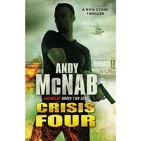 Crisis Four : (Nick Stone Thriller 2)