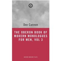 The Oberon Book of Modern Monologues for Men, Volume 3 : Teens to Thirties