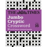The Times Jumbo Cryptic Crossword Book 16 : The World's Most Challenging Cryptic Crossword