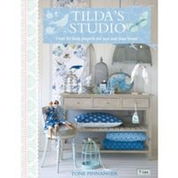 Tilda's Studio : Over 50 Fresh Projects for You, Your Home and Loved Ones