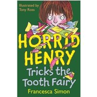 Horrid Henry Tricks the Tooth Fairy : Book 3