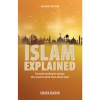 Islam Explained: Essential reading for anyone who wants to know more about Islam (2nd edition)