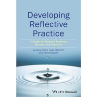 Developing Reflective Practice: A Guide for Medical Students, Doctors and Teachers by Fiona Murphy, Judy McKimm, Andy Grant...