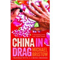 China in Drag : Travels with a Cross-Dresser