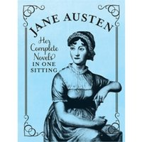 Jane Austen : The Complete Novels in One Sitting