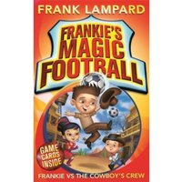 Frankie's Magic Football: Frankie vs The Cowboy's Crew : Book 3