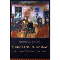 Creating Judaism : History, Tradition, Practice
