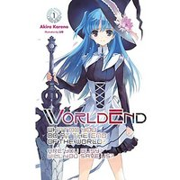 WorldEnd: What Do You Do at the End of the World? Are You Busy? Will You Save Us?, Vol. 1 (Light Novel)